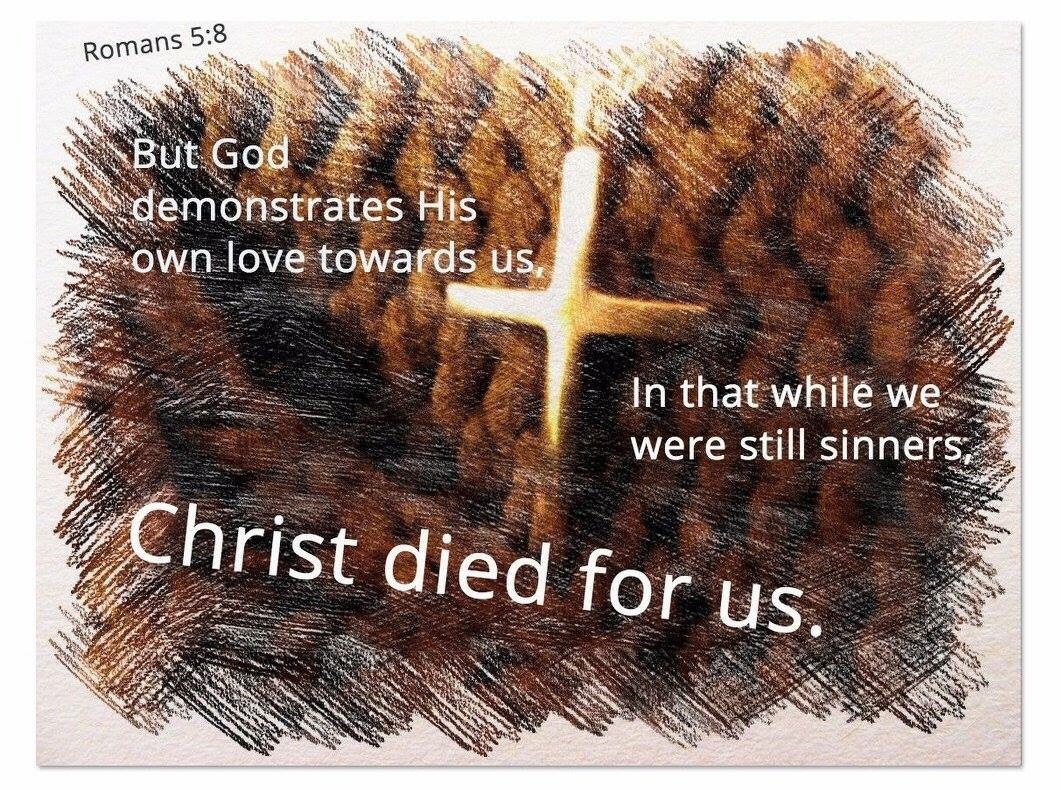Romans 5:8 Christ died for us